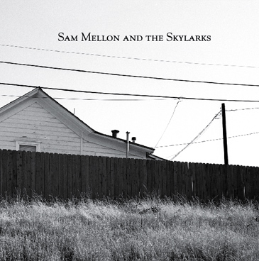 Sam Mellon and The Skylarks, Debut Album Giveaway