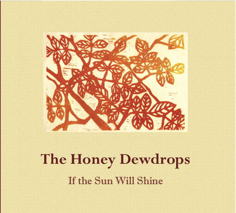 The Honey Dewdrops – If the Sun Will Shine