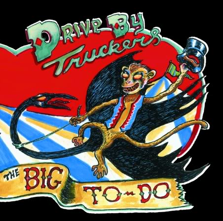 The Drive-By Truckers – The Big To-Do