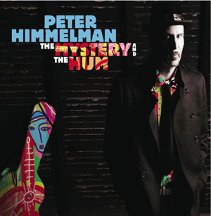 Peter Himmelman – The Mystery and the Hum