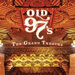 Old97s-GrandTheatre-ARTICLE