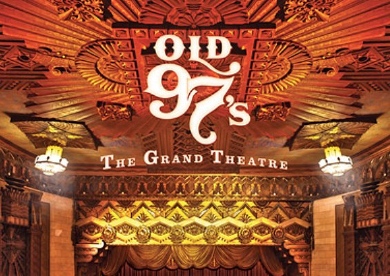 The Old 97's – The Grand Theatre, Volume One.