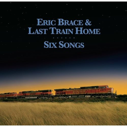 Eric Brace & Last Train Home, Six Songs