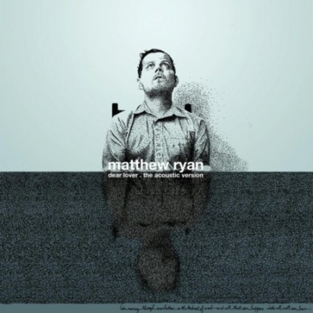 Matthew Ryan, Dear Lover (Acoustic Version)