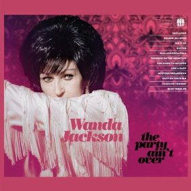 Wanda Jackson – The Party Ain't Over