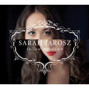 Sarah Jarosz – Follow Me Down