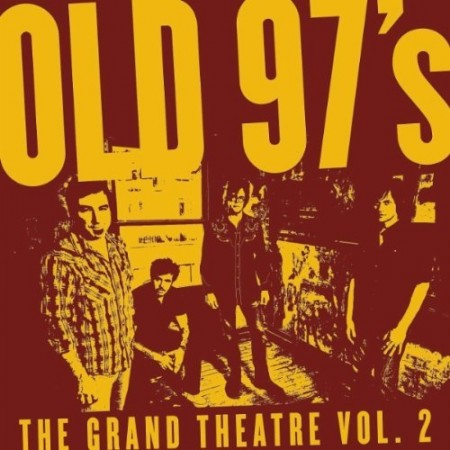Old 97's, The Grand Theatre Vol. 2