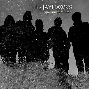 The Jayhawks – Mockingbird Time
