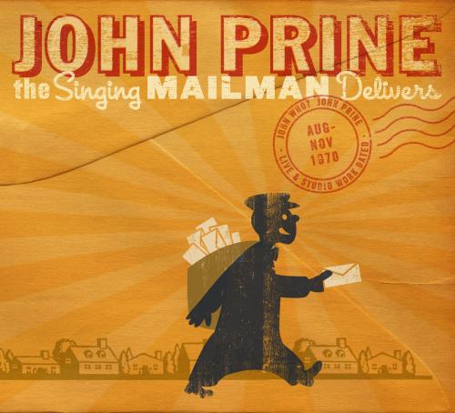 John Prine – The Singing Mailman Delivers