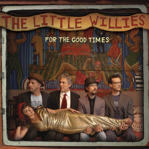 The Little Willies – For the Good Times