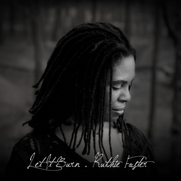 Ruthie Foster – Let It Burn