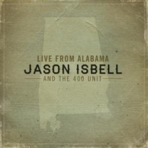 Jason Isbell and the 400 Unit- Live In Alabama