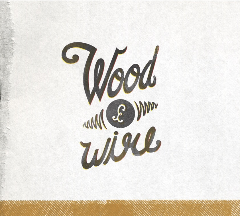 Wood & Wire – Wood & Wire