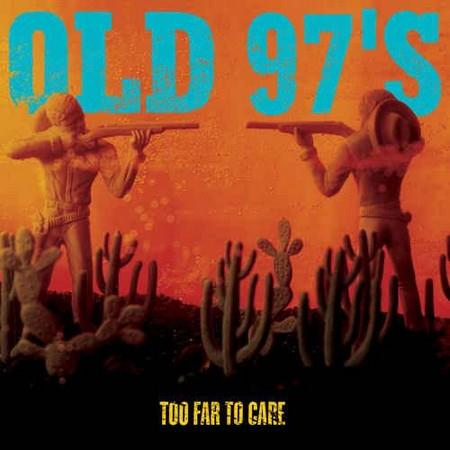Duck Tape Saves Lives: Old 97's- Too Far to Care [15th Anniversary Edition]