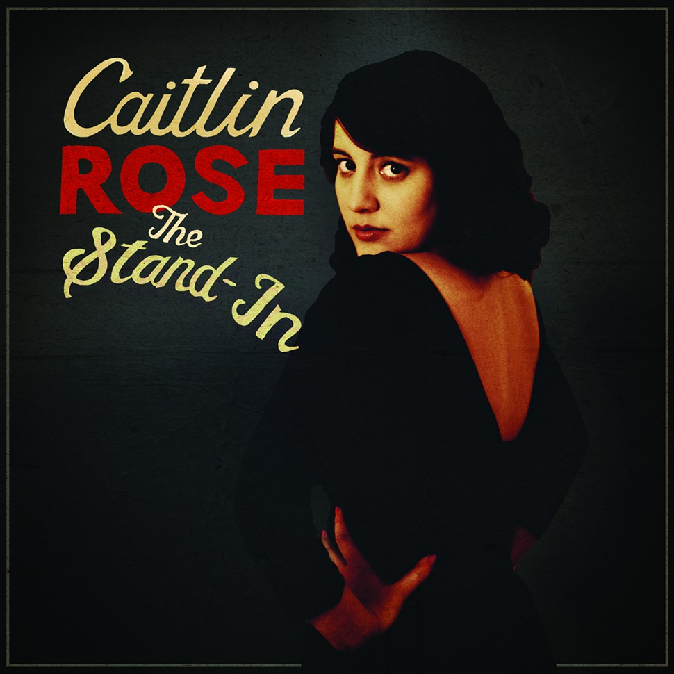 Caitlin Rose- The Stand-In