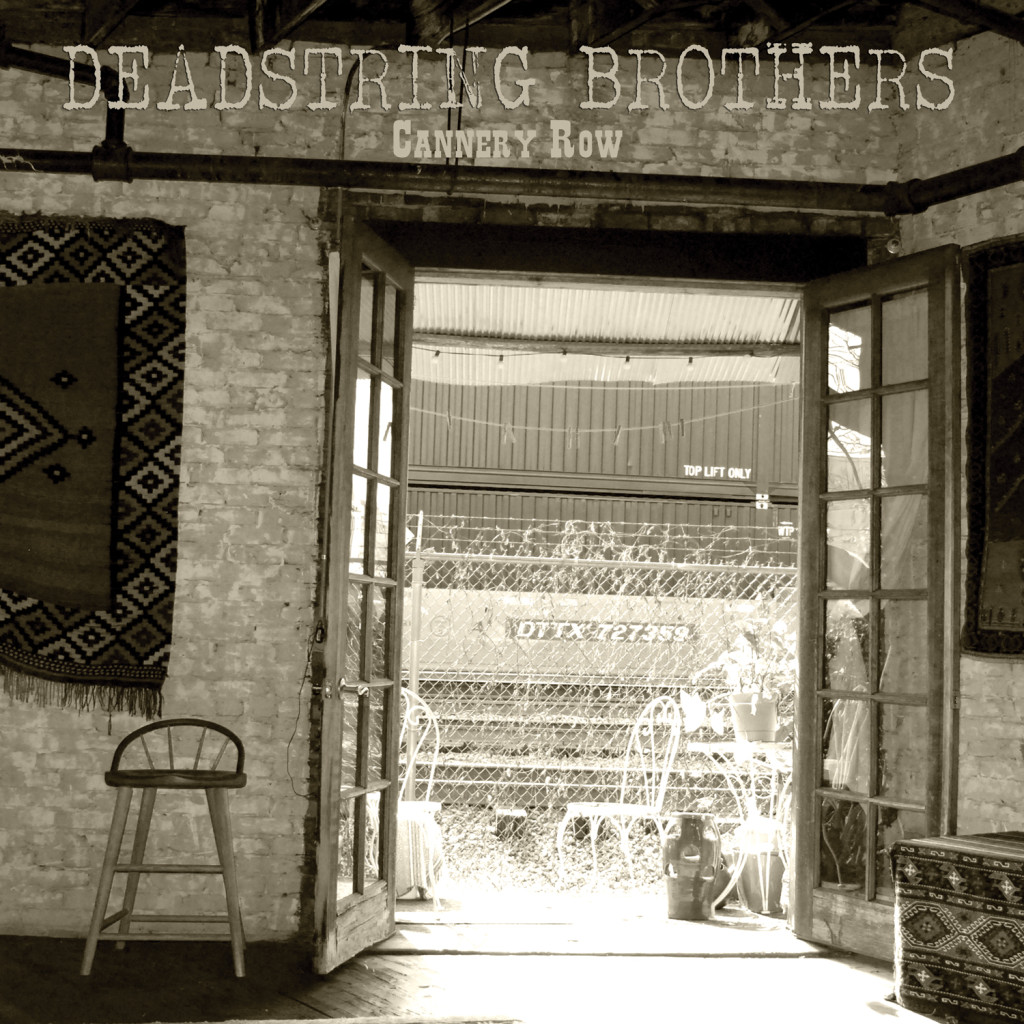 Deadstring Brothers- Cannery Row