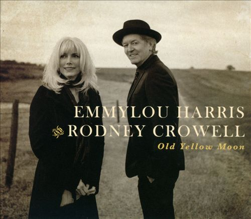 Emmylou Harris & Rodney Crowell- Old Yellow Moon