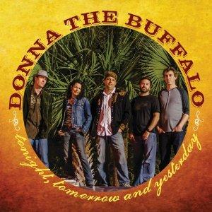 Donna the Buffalo – Tonight, Tomorrow, and Yesterday
