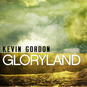 Kevin Gordon on the way to Gloryland