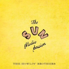 The Howlin' Brothers – The Sun Studio Session