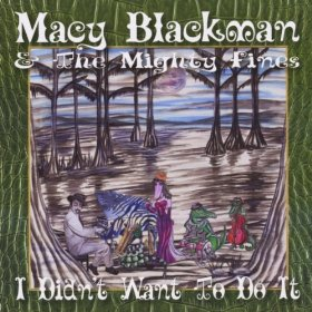 Macy Blackman & The Mighty Fines – I Didn't Want To Do It