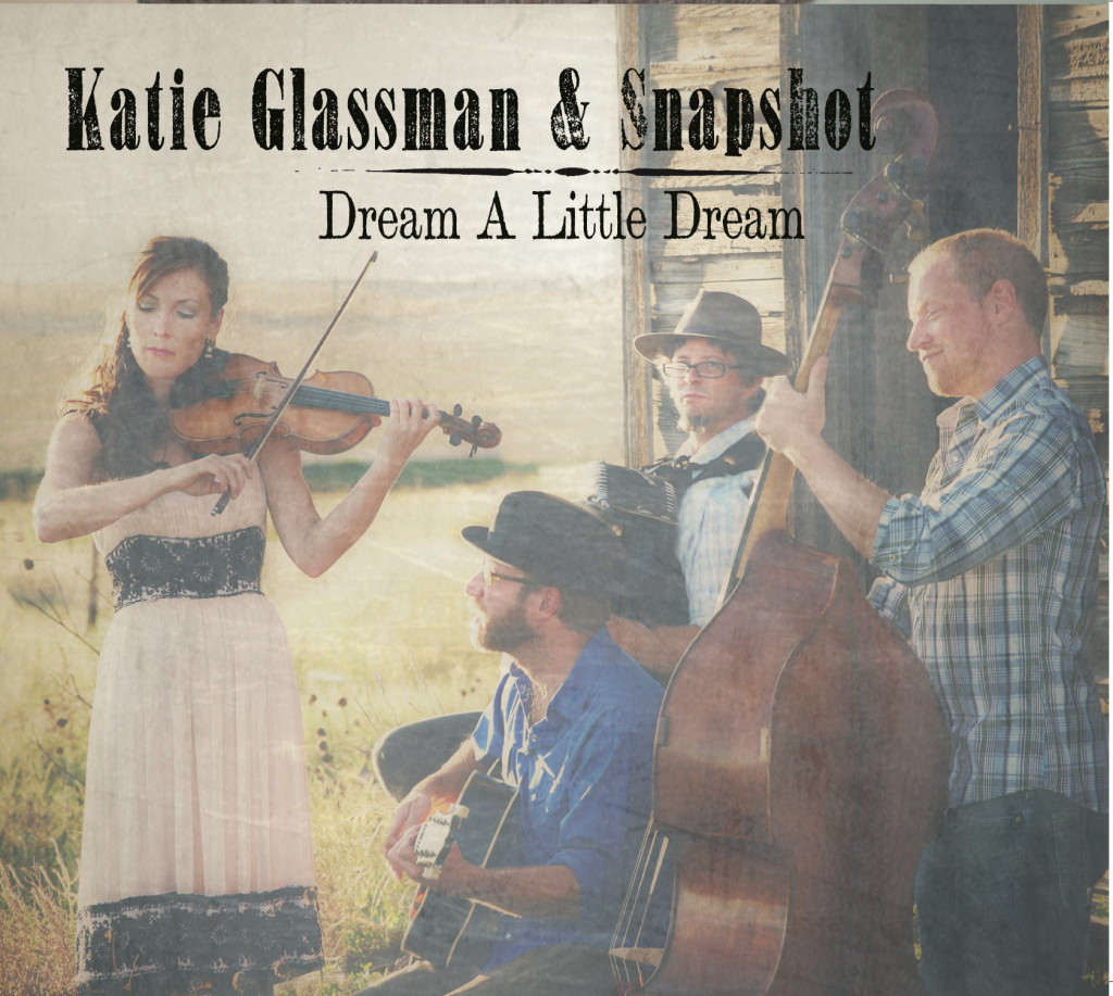 Katie Glassman & Snapshot – Dream A Little Dream