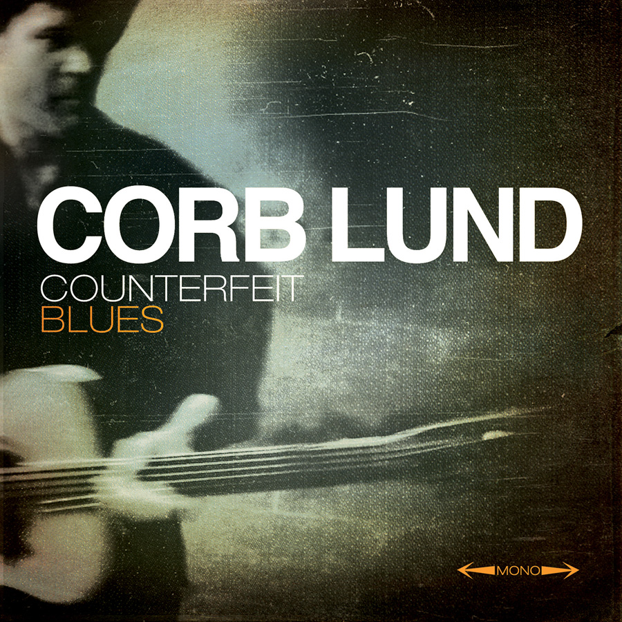 Corb Lund – Counterfeit Blues