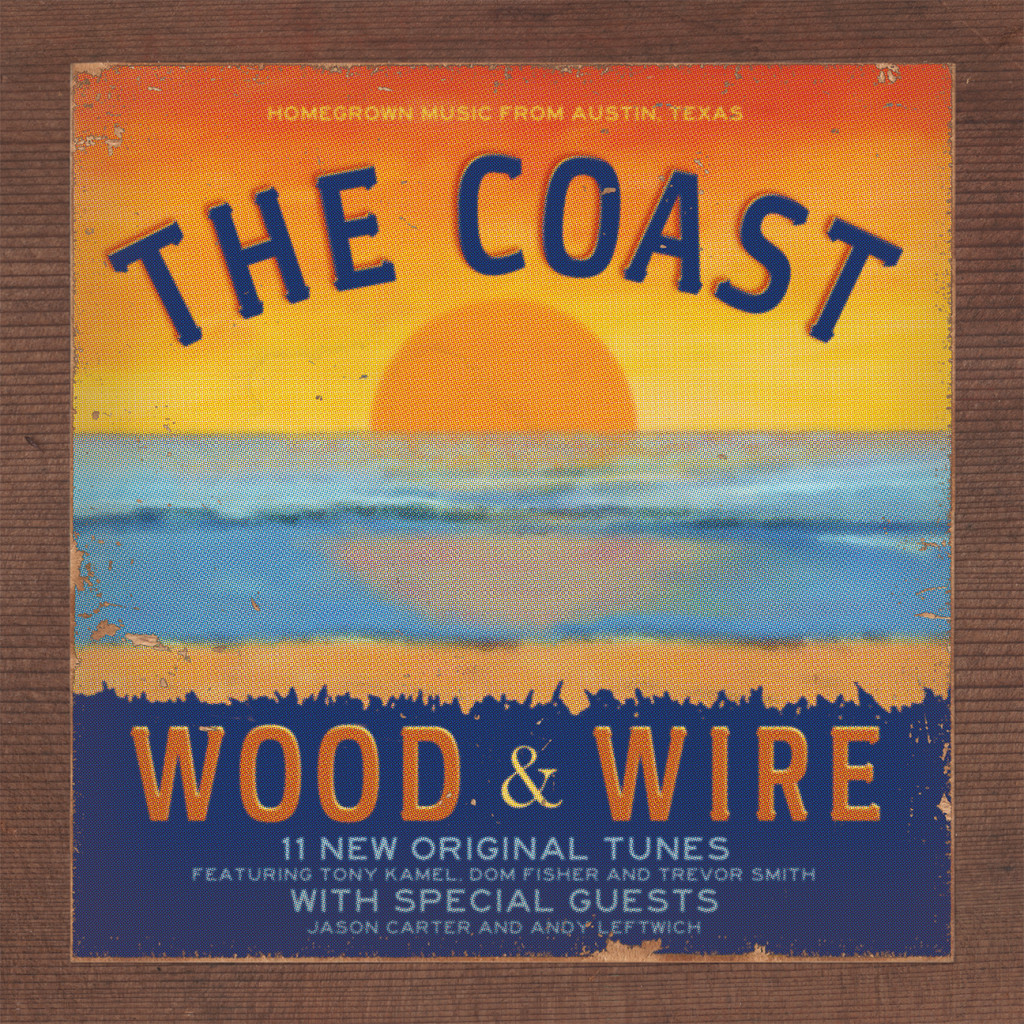 Wood & Wire – The Coast