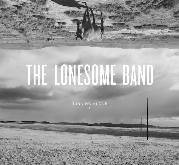 The Lonesome Band – Running Alone