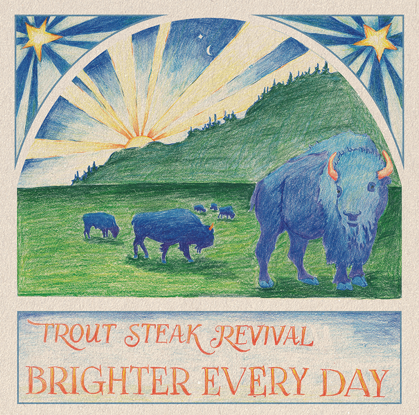 Trout Steak Revival – Brighter Every Day