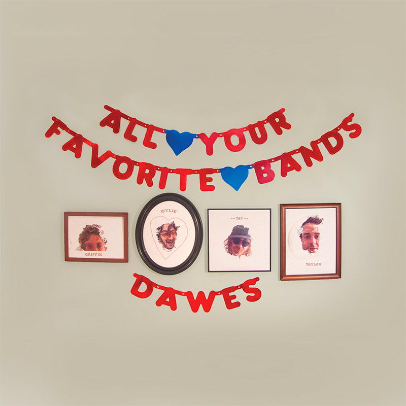 Dawes, All Your Favorite Bands - cover art
