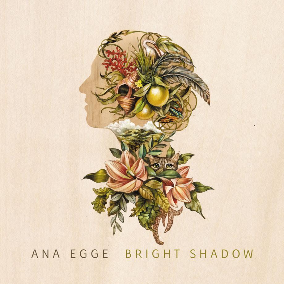 Ana Egge – Bright Shadow
