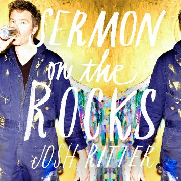 Josh Ritter- Sermon on the Rocks