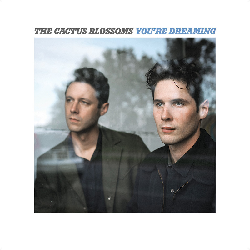 The Cactus Blossoms, You're Dreaming - cover art