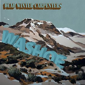 Dead Winter Carpenters – Washoe