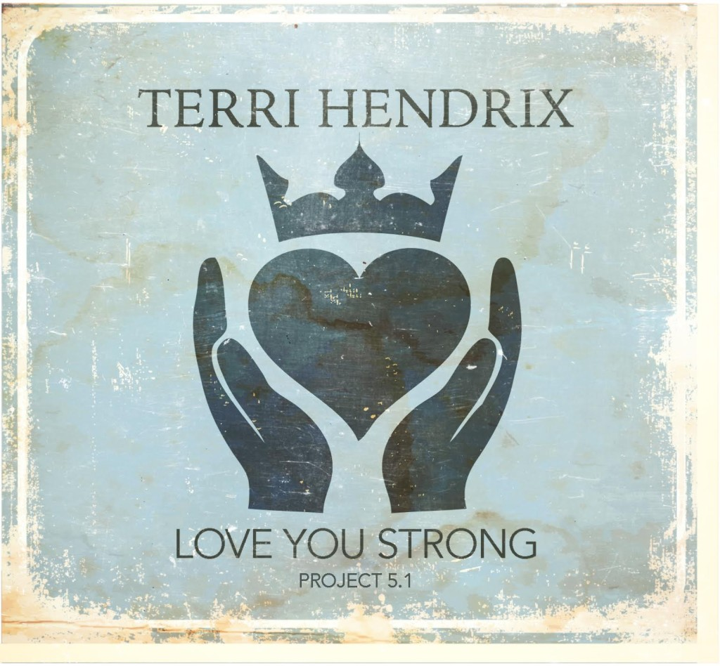 Terri Hendrix – Love You Strong
