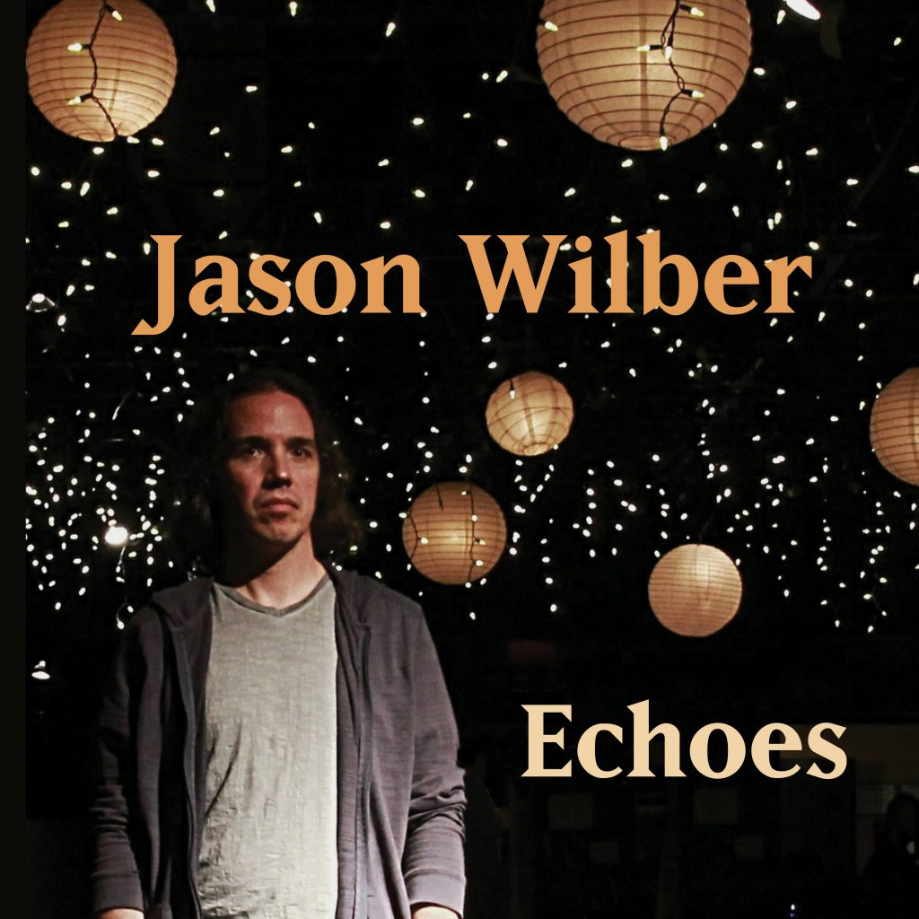 Jason Wilber – Echoes