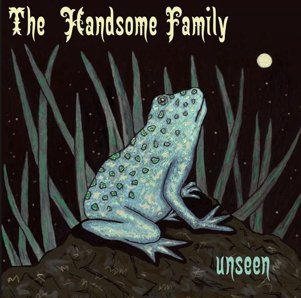 The Handsome Family/Unseen