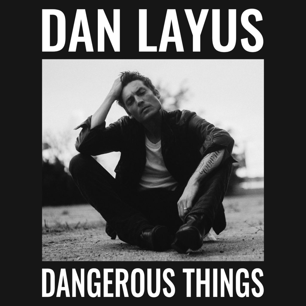 Dan Layus – Dangerous Things