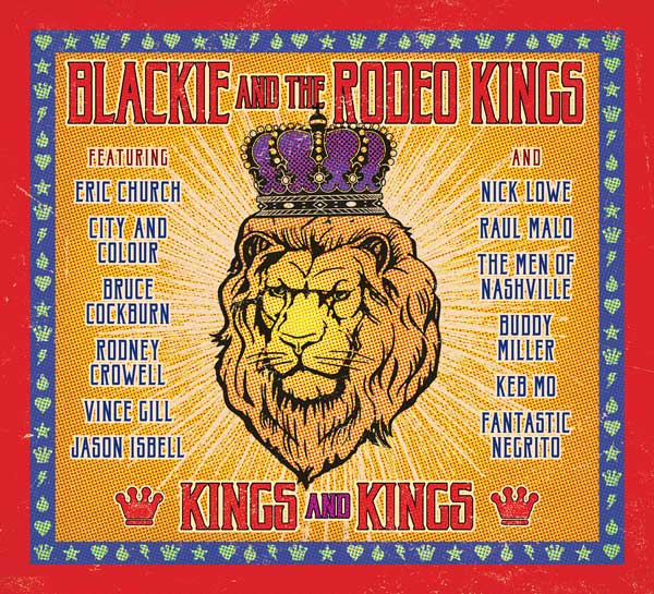 Blackie & the Rodeo Kings – Kings And Kings