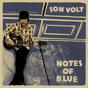 Son Volt – Notes Of Blue