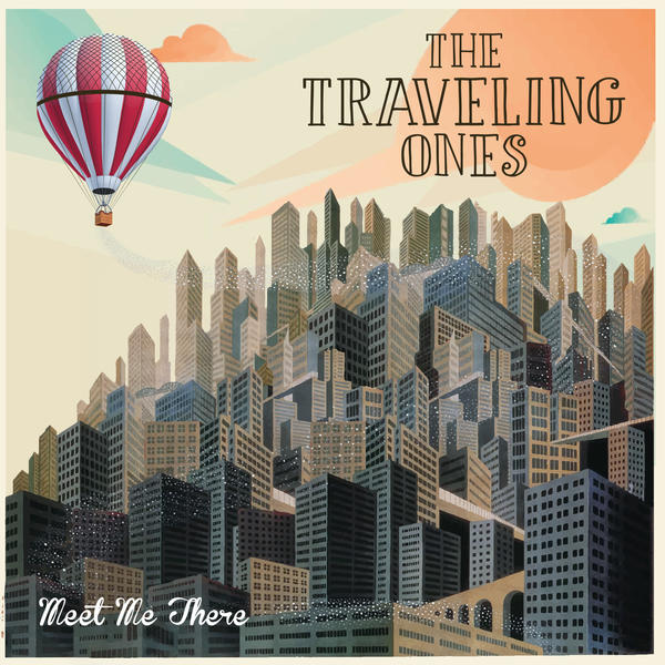 The Traveling Ones – Meet Me There