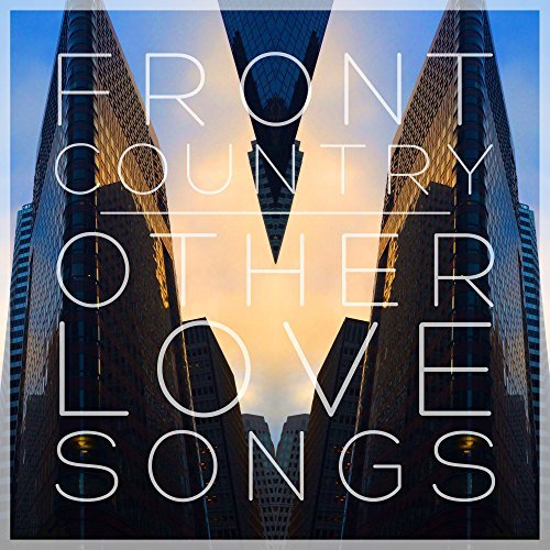 Front Country – Other Love Songs