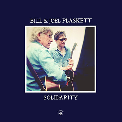 Bill & Joel Plaskett – Solidarity