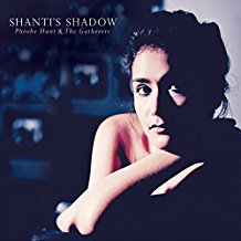 Phoebe Hunt & the Gatherers – Shanti's Shadow