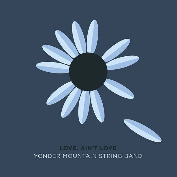 Yonder Mountain String Band – Love. Ain't Love