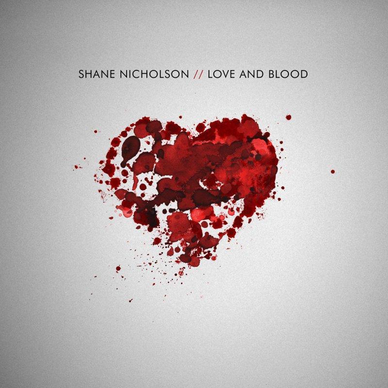 Shane Nicholson, Love and Blood - cover art