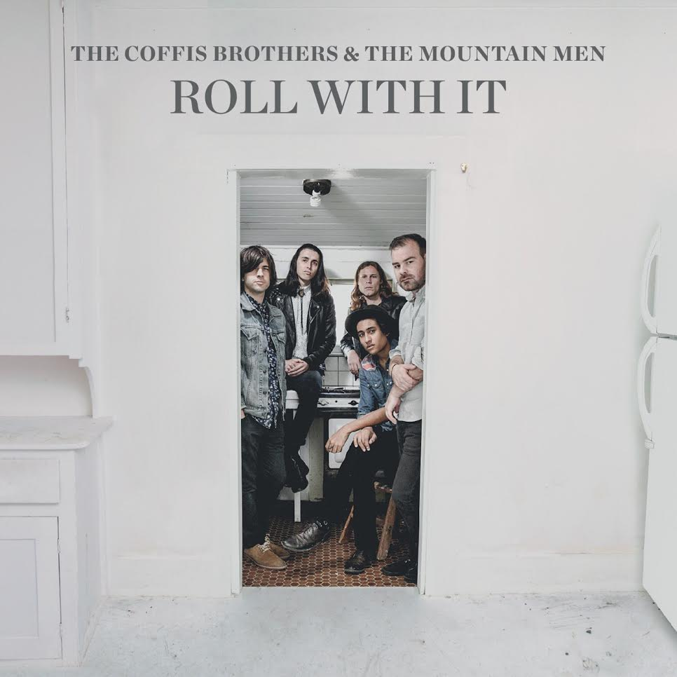 The Coffis Brothers & the Mountain Men – Roll With It