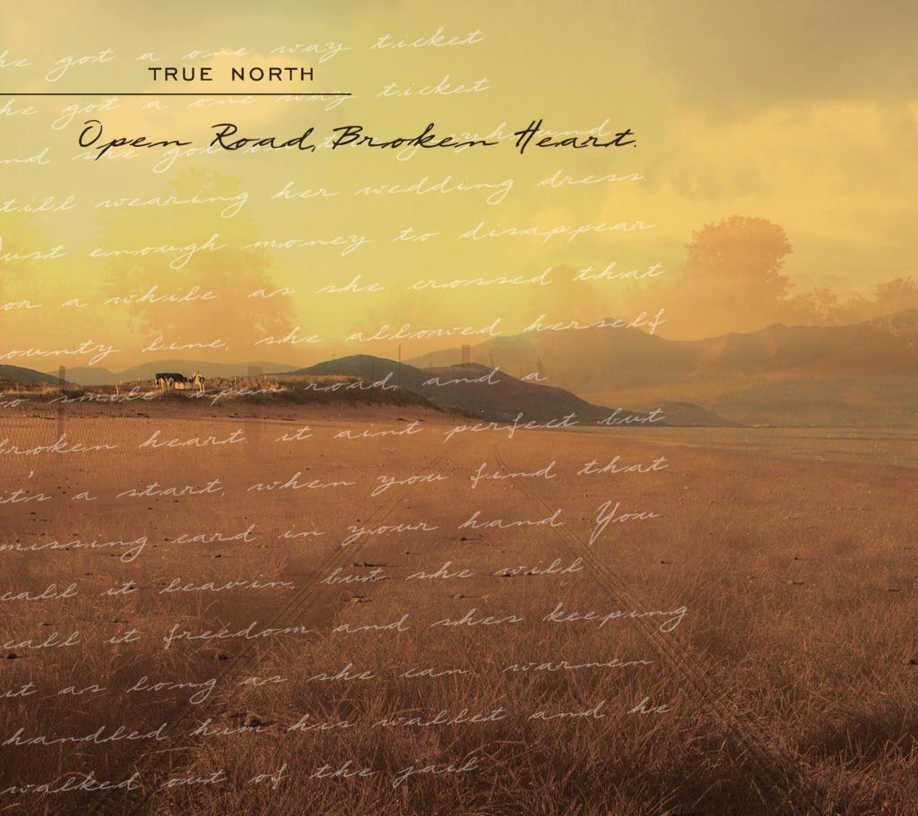 True North – Open Road, Broken Heart