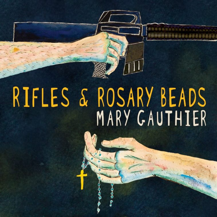 Rifles and Rosary Beads, Mary Gauthier - cover art